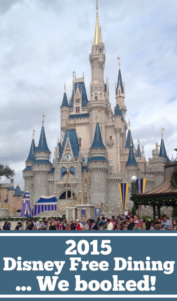 2015 Disney Free Dining- We booked!! This is how a large family affords a trip to Disney.
